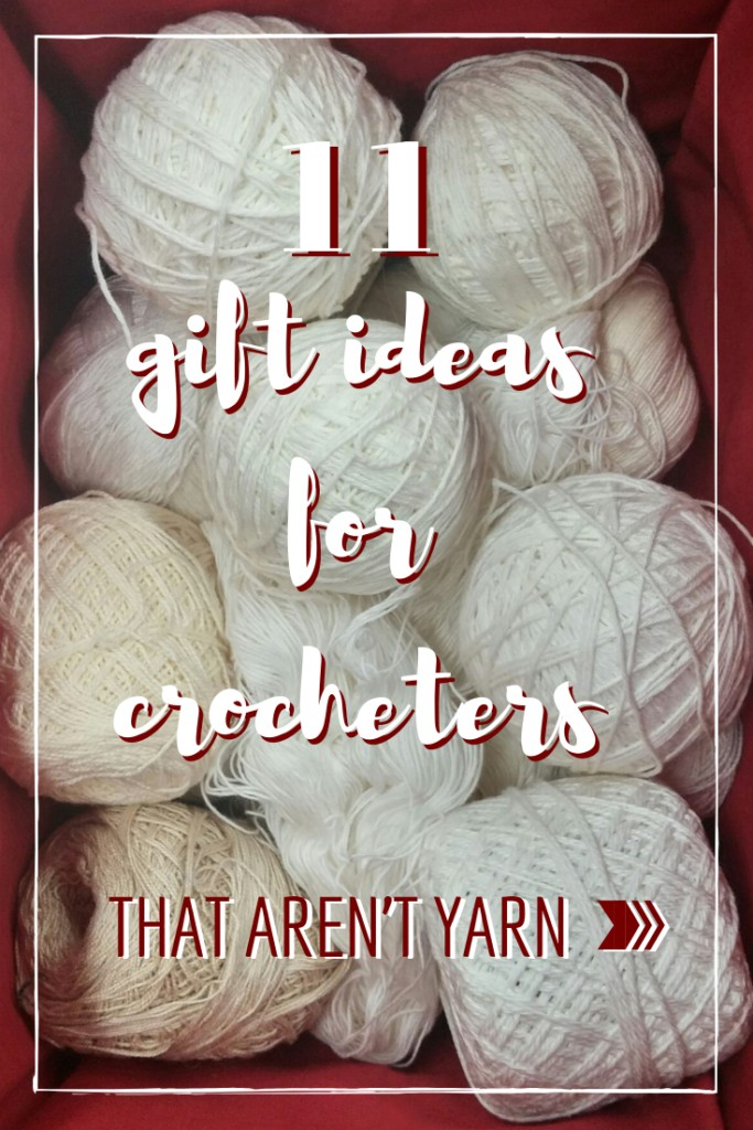 Photo of yarn in a box with the caption 11 gift ideas for crocheters that aren't yarn.
