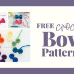 collage of bows with title free crochet bow patterns
